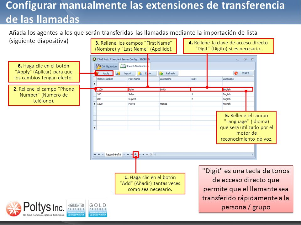 Añada los agentes a los que serán transferidas las llamadas mediante la importación de lista (siguiente diapositiva) Configurar manualmente las extens