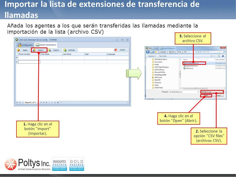 Importar la lista de extensiones de transferencia de llamadas 1. Haga clic en el botón