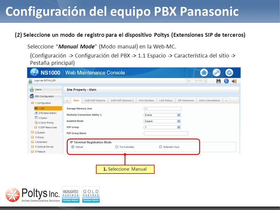 Configuración del equipo PBX Panasonic 1. Seleccione Manual (2) Seleccione un modo de registro para el dispositivo Poltys (Extensiones SIP de terceros