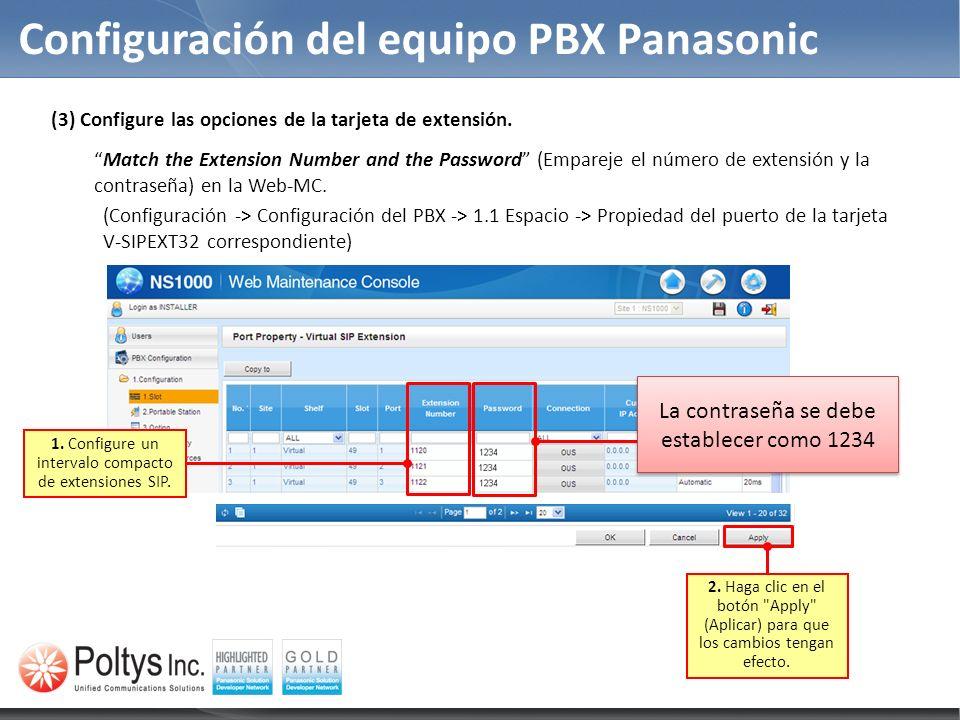 Configuración del equipo PBX Panasonic (3) Configure las opciones de la tarjeta de extensión. Match the Extension Number and the Password (Empareje el