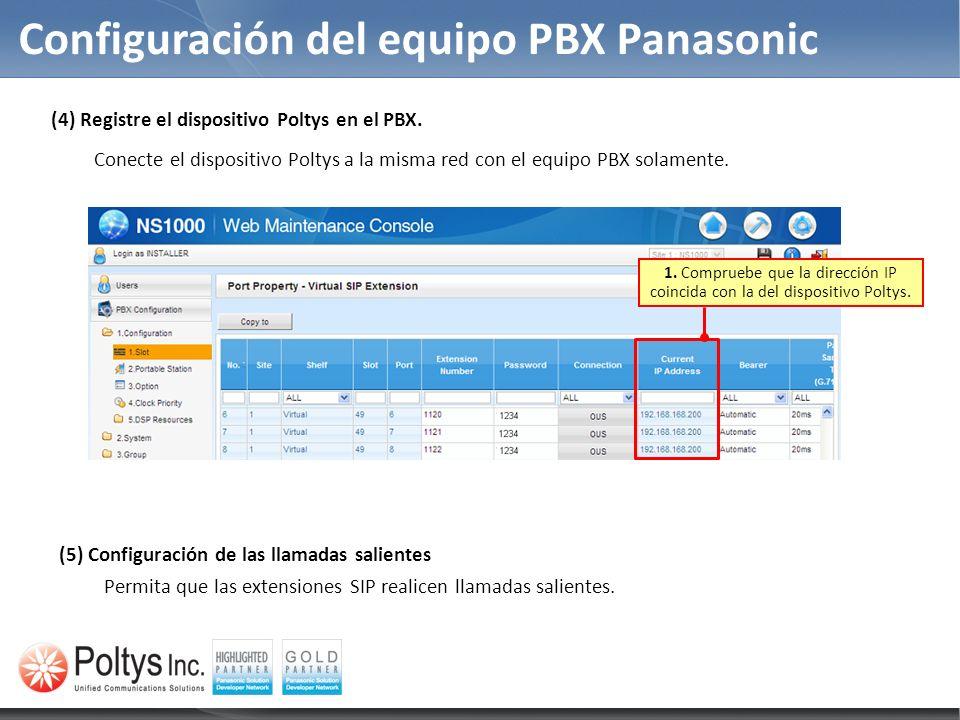 Configuración del equipo PBX Panasonic (4) Registre el dispositivo Poltys en el PBX. Conecte el dispositivo Poltys a la misma red con el equipo PBX so