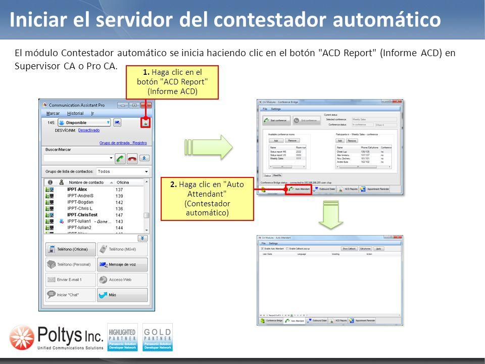 Iniciar el servidor del contestador automático El módulo Contestador automático se inicia haciendo clic en el botón