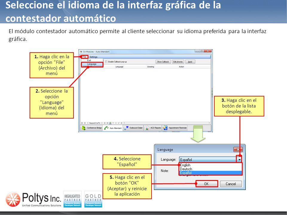 Seleccione el idioma de la interfaz gráfica de la contestador automático El módulo contestador automático permite al cliente seleccionar su idioma pre