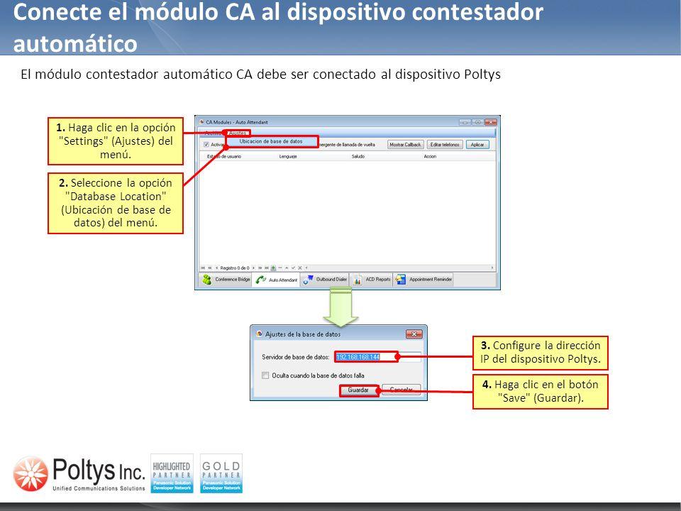 Conecte el módulo CA al dispositivo contestador automático El módulo contestador automático CA debe ser conectado al dispositivo Poltys 2. Seleccione