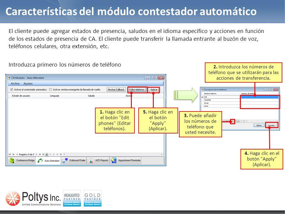 Características del módulo contestador automático El cliente puede agregar estados de presencia, saludos en el idioma específico y acciones en función