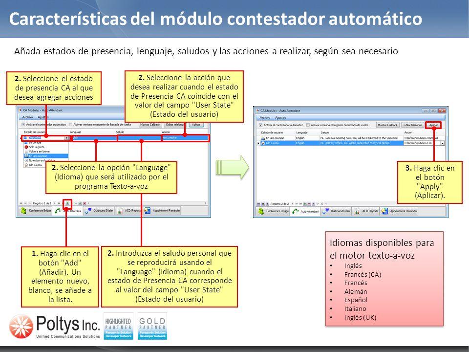 Características del módulo contestador automático Añada estados de presencia, lenguaje, saludos y las acciones a realizar, según sea necesario 1. Haga