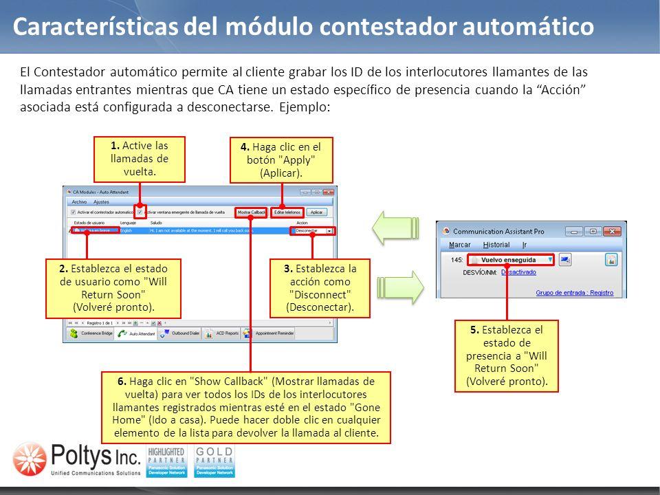 Características del módulo contestador automático El Contestador automático permite al cliente grabar los ID de los interlocutores llamantes de las ll