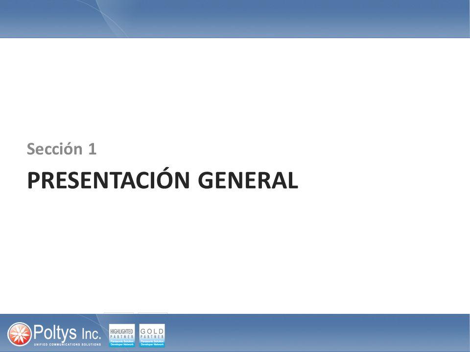 PRESENTACIÓN GENERAL Sección 1