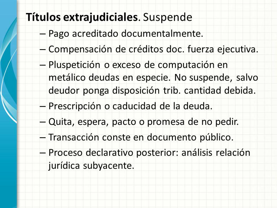Títulos extrajudiciales. Suspende – Pago acreditado documentalmente. – Compensación de créditos doc. fuerza ejecutiva. – Pluspetición o exceso de comp