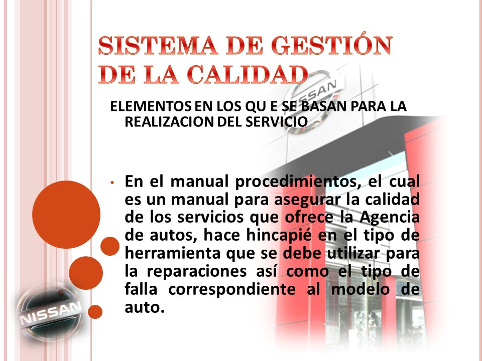 ELEMENTOS EN LOS QU E SE BASAN PARA LA REALIZACION DEL SERVICIO En el manual procedimientos, el cual es un manual para asegurar la calidad de los serv