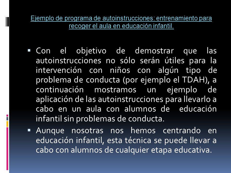 Ejemplo de programa de autoinstrucciones: entrenamiento para recoger el aula en educación infantil. Con el objetivo de demostrar que las autoinstrucci