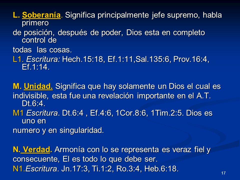 L. Soberanía. Significa principalmente jefe supremo, habla primero de posición, después de poder, Dios esta en completo control de todas las cosas. L1