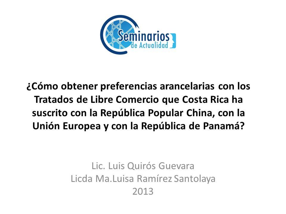 ¿Cómo obtener preferencias arancelarias con los Tratados de Libre Comercio que Costa Rica ha suscrito con la República Popular China, con la Unión Europea y con la República de Panamá.