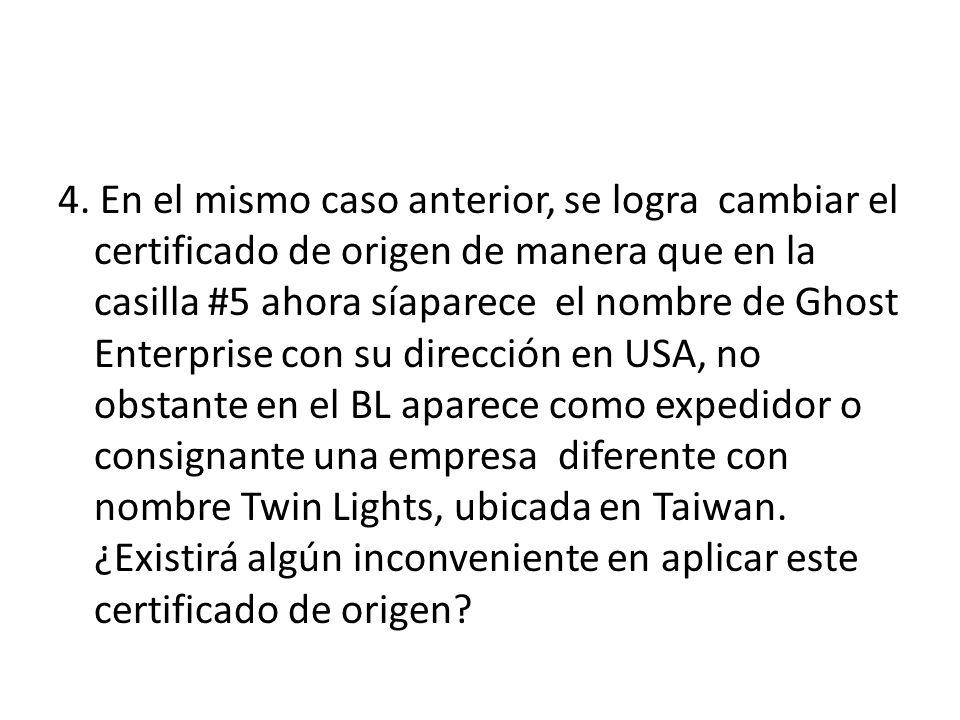 4. En el mismo caso anterior, se logra cambiar el certificado de origen de manera que en la casilla #5 ahora síaparece el nombre de Ghost Enterprise c