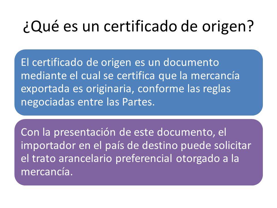 ¿Qué es un certificado de origen? El certificado de origen es un documento mediante el cual se certifica que la mercancía exportada es originaria, con