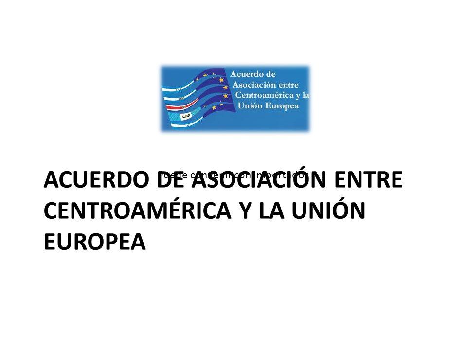 ACUERDO DE ASOCIACIÓN ENTRE CENTROAMÉRICA Y LA UNIÓN EUROPEA Puede convenir con importador