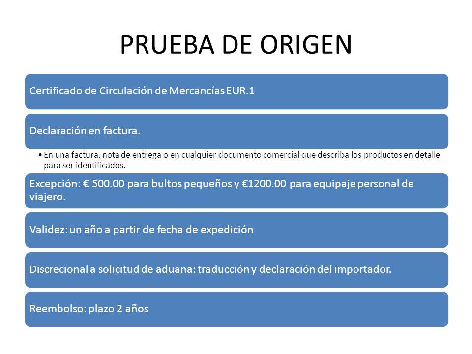 PRUEBA DE ORIGEN Certificado de Circulación de Mercancías EUR.1Declaración en factura.