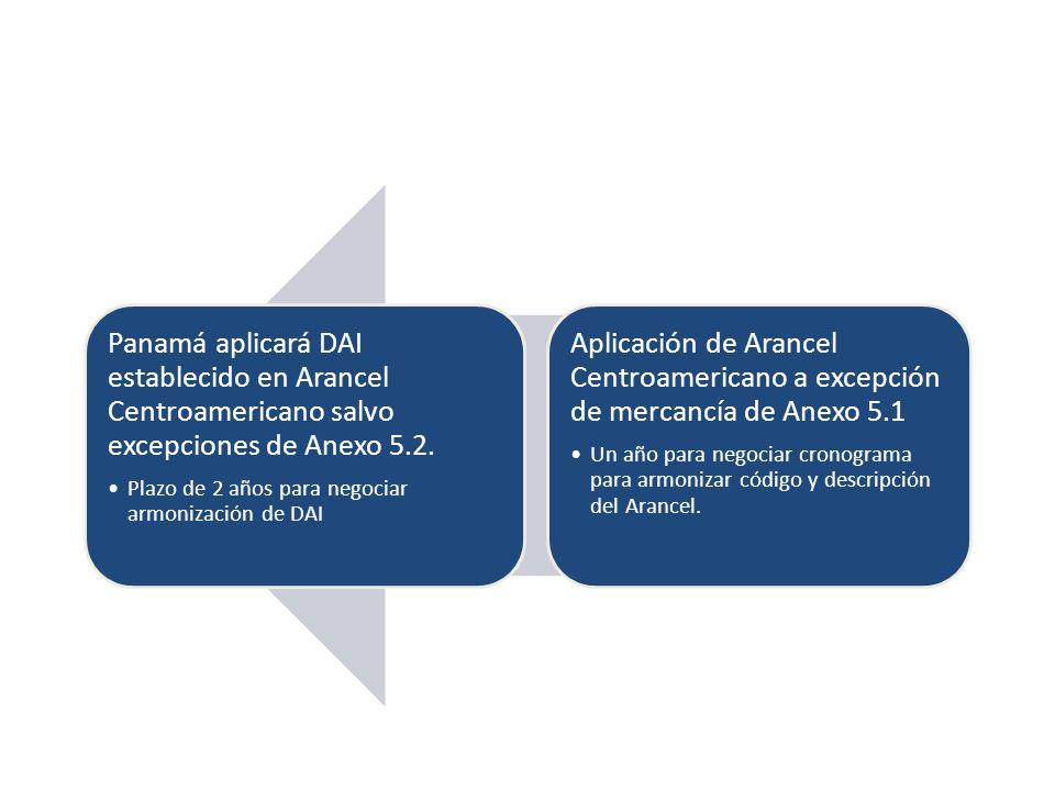Aplicación de Arancel Centroamericano a excepción de mercancía de Anexo 5.1 Un año para negociar cronograma para armonizar código y descripción del Arancel.