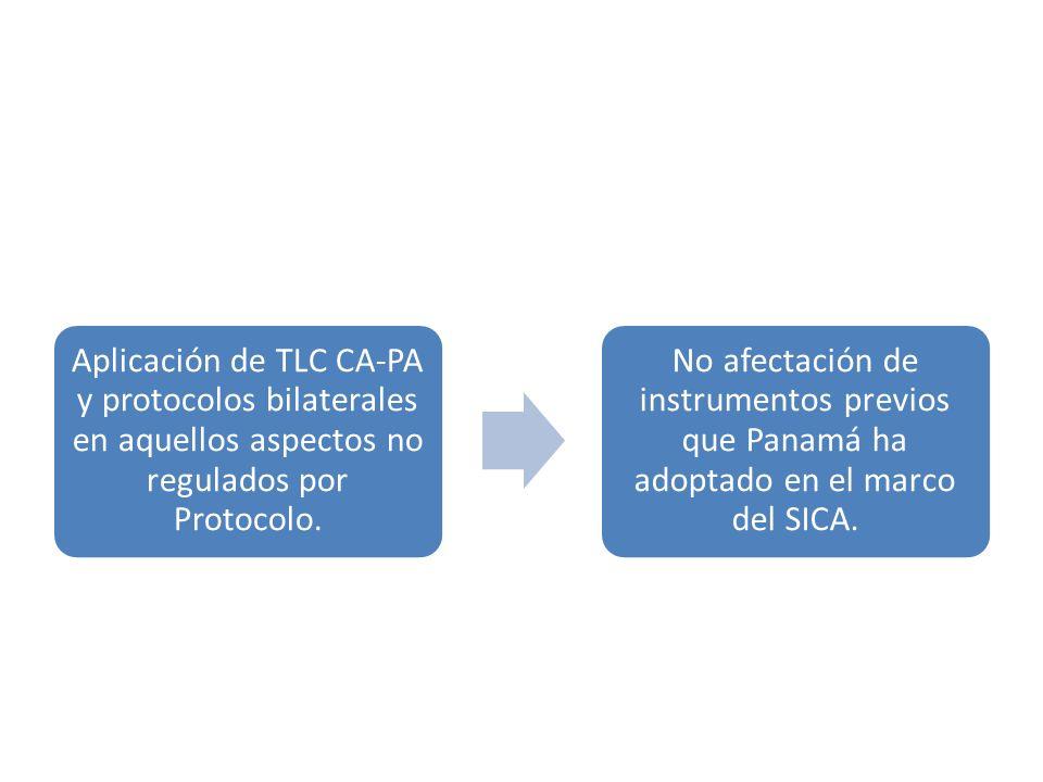 Aplicación de TLC CA-PA y protocolos bilaterales en aquellos aspectos no regulados por Protocolo. No afectación de instrumentos previos que Panamá ha