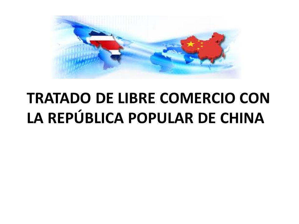 TRATADO DE LIBRE COMERCIO CON LA REPÚBLICA POPULAR DE CHINA