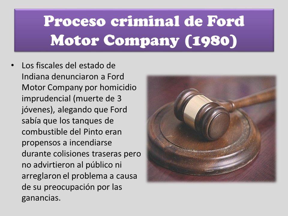 Proceso criminal de Ford Motor Company (1980) Los fiscales del estado de Indiana denunciaron a Ford Motor Company por homicidio imprudencial (muerte d
