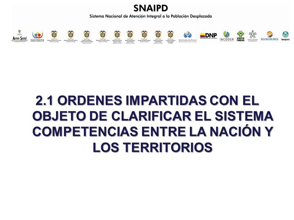 2.1 ORDENES IMPARTIDAS CON EL OBJETO DE CLARIFICAR EL SISTEMA COMPETENCIAS ENTRE LA NACIÓN Y LOS TERRITORIOS