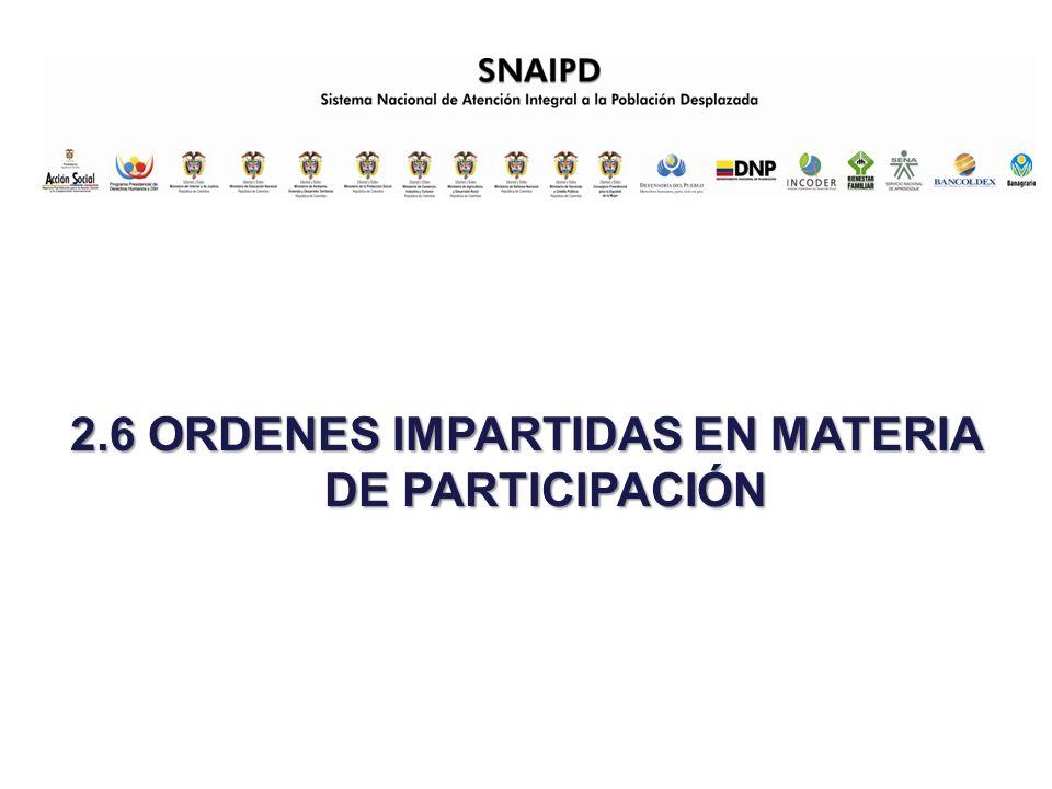 2.6 ORDENES IMPARTIDAS EN MATERIA DE PARTICIPACIÓN