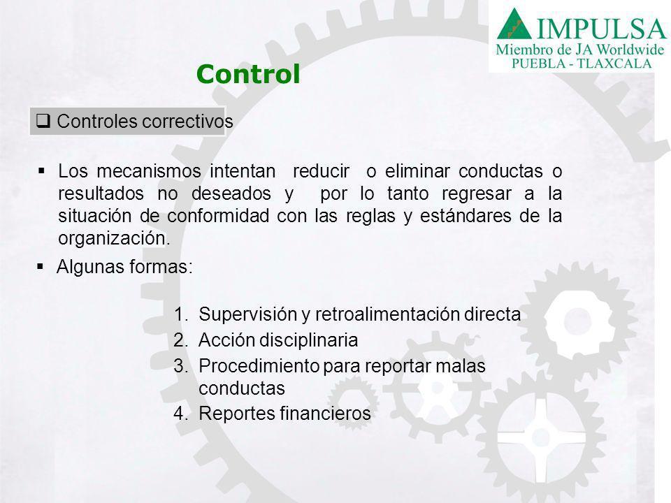 Controles correctivos Los mecanismos intentan reducir o eliminar conductas o resultados no deseados y por lo tanto regresar a la situación de conformidad con las reglas y estándares de la organización.