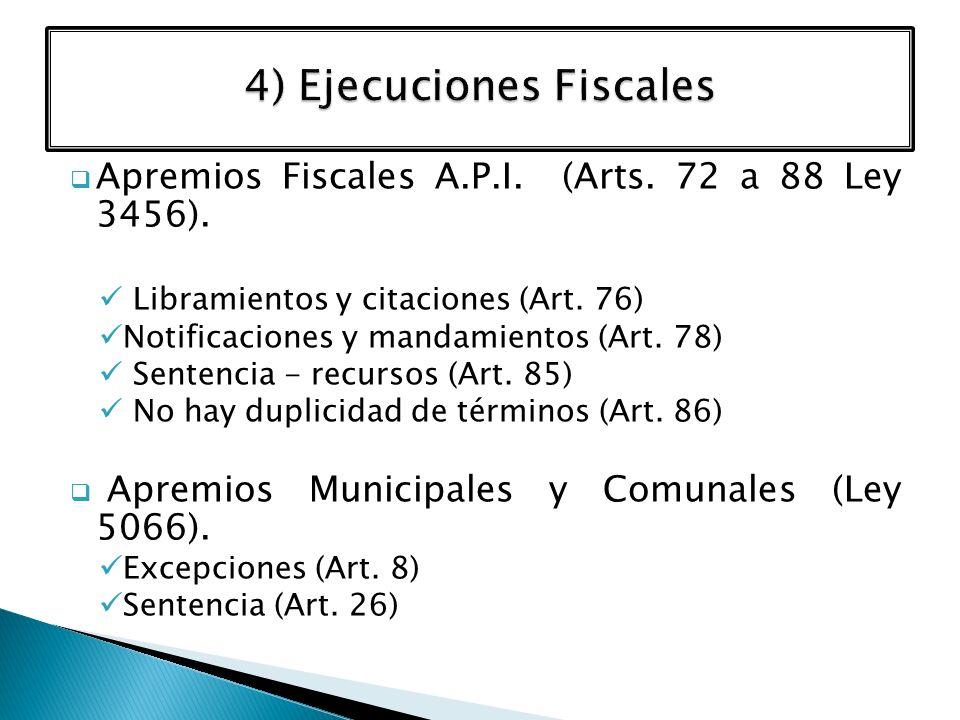 Apremios Fiscales A.P.I. (Arts. 72 a 88 Ley 3456). Libramientos y citaciones (Art. 76) Notificaciones y mandamientos (Art. 78) Sentencia - recursos (A