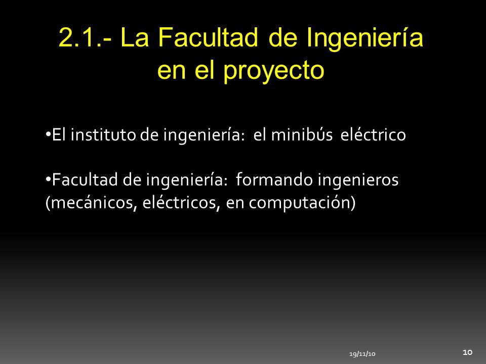 2.1.- La Facultad de Ingeniería en el proyecto El instituto de ingeniería: el minibús eléctrico Facultad de ingeniería: formando ingenieros (mecánicos