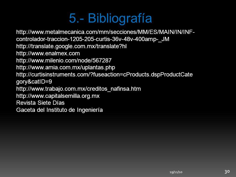 5.- Bibliografía http://www.metalmecanica.com/mm/secciones/MM/ES/MAIN/IN/INF- controlador-traccion-1205-205-curtis-36v-48v-400amp-_JM http://translate