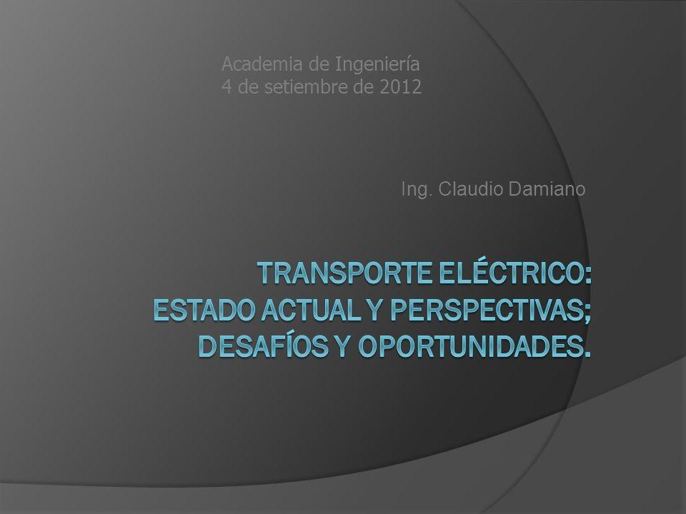 Ing. Claudio Damiano Academia de Ingeniería 4 de setiembre de 2012