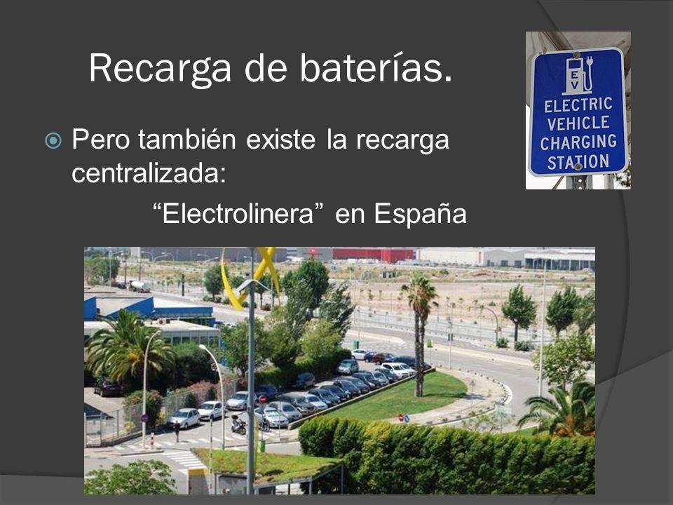 Recarga de baterías. Pero también existe la recarga centralizada: Electrolinera en España