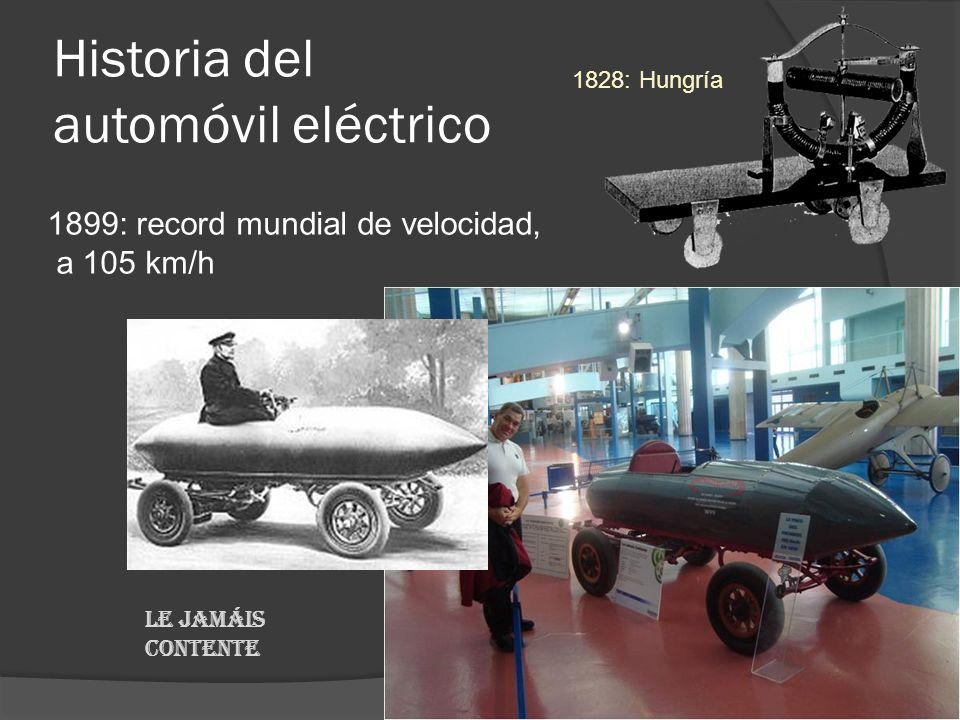 Historia del automóvil eléctrico Le jamáis contente 1899: record mundial de velocidad, a 105 km/h 1828: Hungría