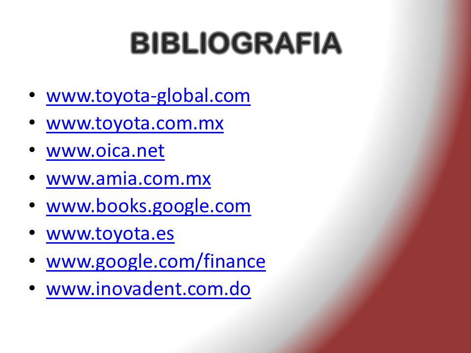 www.toyota-global.com www.toyota.com.mx www.oica.net www.amia.com.mx www.books.google.com www.toyota.es www.google.com/finance www.inovadent.com.do
