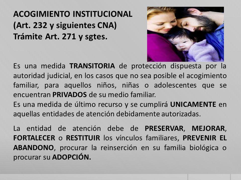 ACOGIMIENTO INSTITUCIONAL (Art.232 y siguientes CNA) Trámite Art.