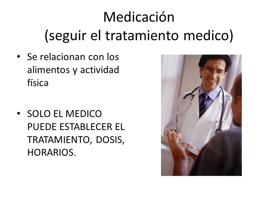 Se relacionan con los alimentos y actividad física SOLO EL MEDICO PUEDE ESTABLECER EL TRATAMIENTO, DOSIS, HORARIOS.