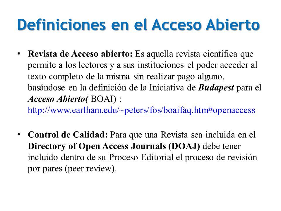 Definiciones en el Acceso Abierto Revista de Acceso abierto: Es aquella revista científica que permite a los lectores y a sus instituciones el poder a