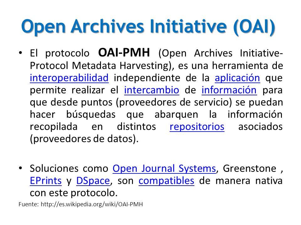 Open Archives Initiative (OAI) El protocolo OAI-PMH (Open Archives Initiative- Protocol Metadata Harvesting), es una herramienta de interoperabilidad independiente de la aplicación que permite realizar el intercambio de información para que desde puntos (proveedores de servicio) se puedan hacer búsquedas que abarquen la información recopilada en distintos repositorios asociados (proveedores de datos).