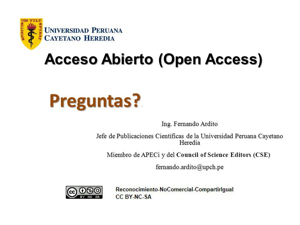Ing. Fernando Ardito Jefe de Publicaciones Científicas de la Universidad Peruana Cayetano Heredia Miembro de APECi y del Miembro de APECi y del Counci