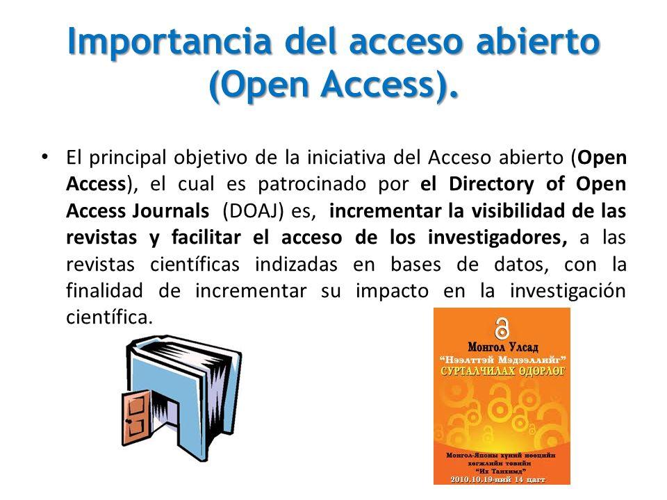 Importancia del acceso abierto (Open Access). El principal objetivo de la iniciativa del Acceso abierto (Open Access), el cual es patrocinado por el D