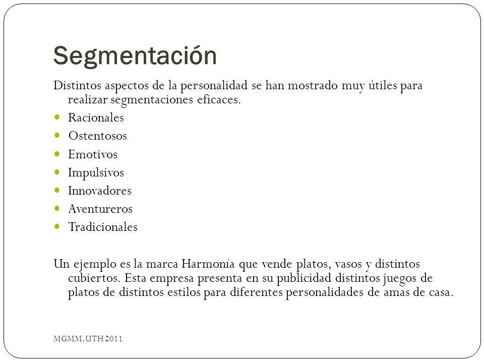 Segmentación Distintos aspectos de la personalidad se han mostrado muy útiles para realizar segmentaciones eficaces. Racionales Ostentosos Emotivos Im