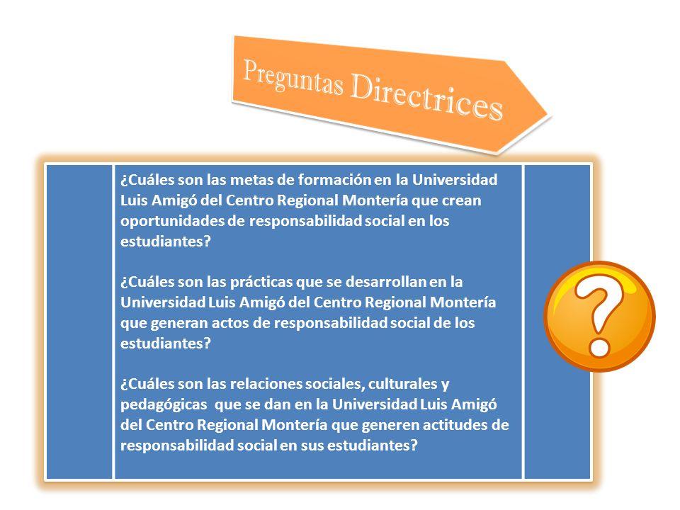 ¿Cuáles son las metas de formación en la Universidad Luis Amigó del Centro Regional Montería que crean oportunidades de responsabilidad social en los