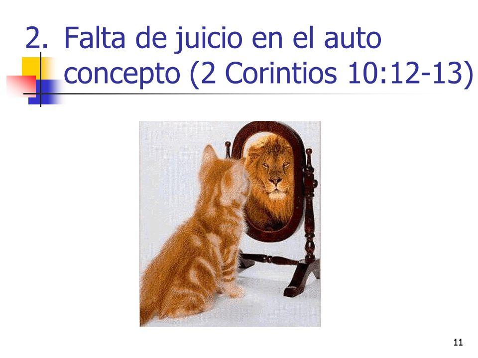 11 2.Falta de juicio en el auto concepto (2 Corintios 10:12-13)