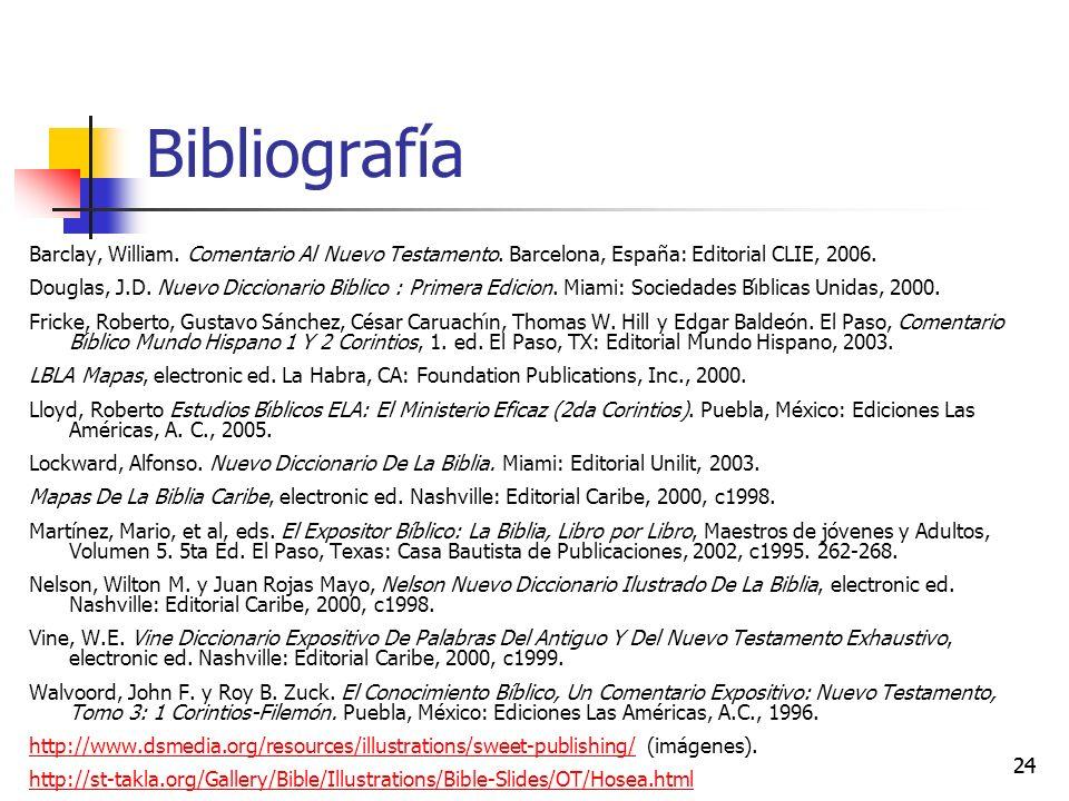 24 Bibliografía Barclay, William.Comentario Al Nuevo Testamento.