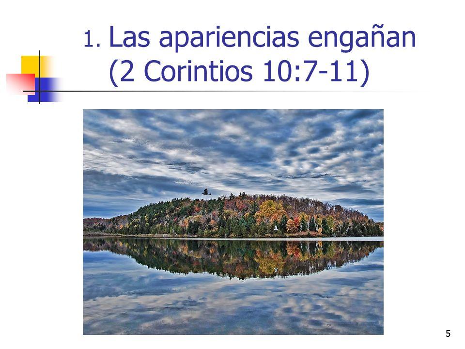 55 1. Las apariencias engañan (2 Corintios 10:7-11)