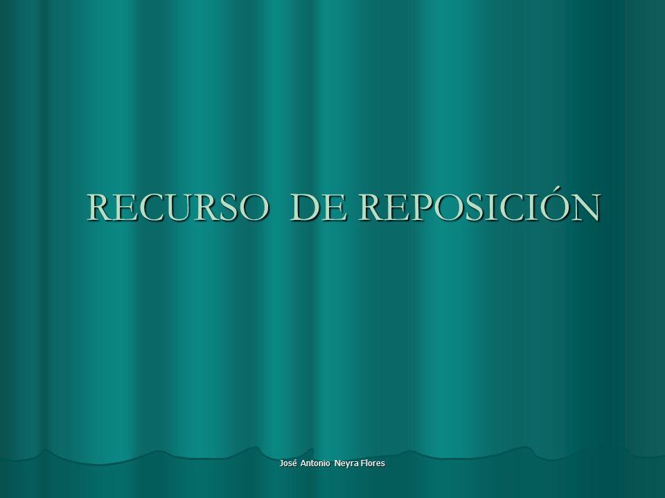 José Antonio Neyra Flores RECURSO DE REPOSICIÓN