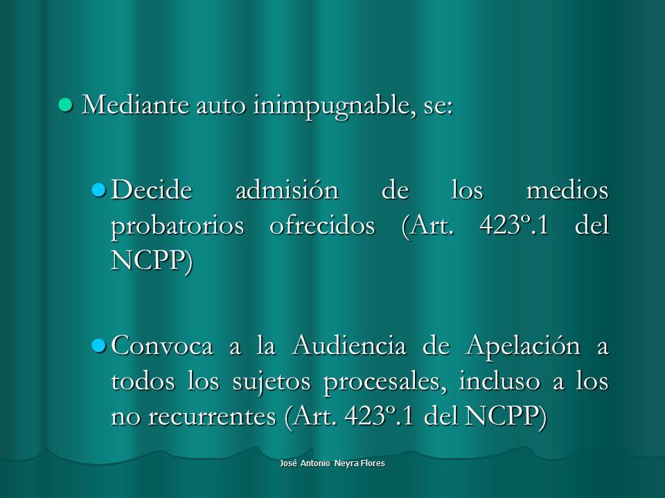 José Antonio Neyra Flores Mediante auto inimpugnable, se: Mediante auto inimpugnable, se: Decide admisión de los medios probatorios ofrecidos (Art. 42