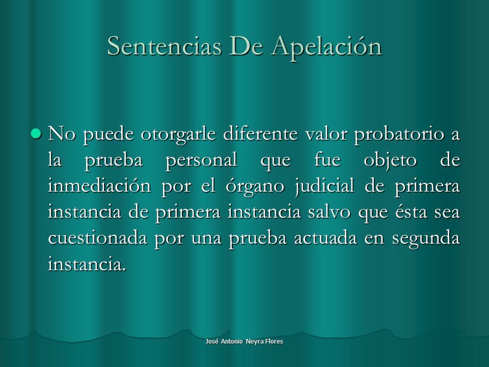 José Antonio Neyra Flores Sentencias De Apelación No puede otorgarle diferente valor probatorio a la prueba personal que fue objeto de inmediación por