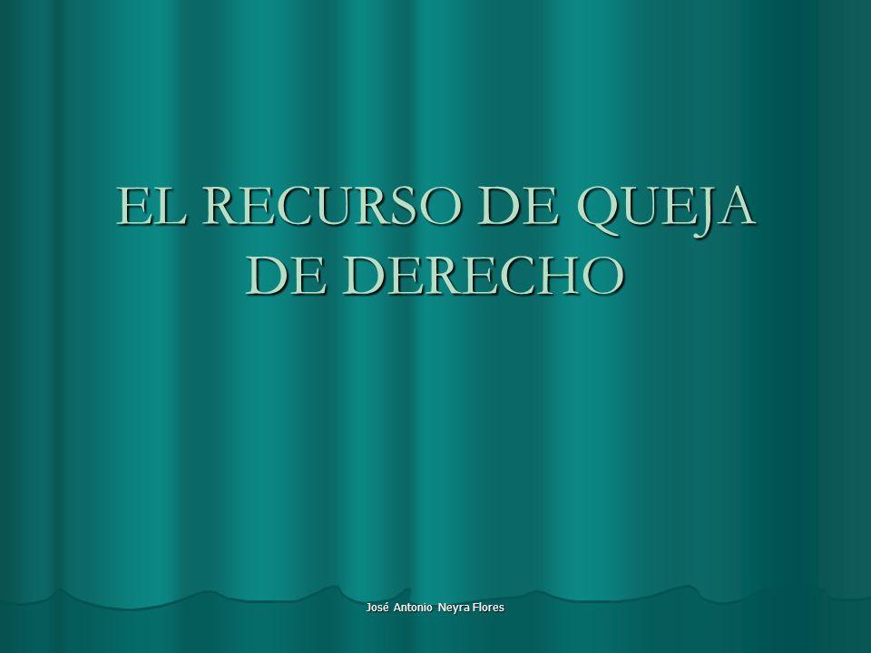 José Antonio Neyra Flores EL RECURSO DE QUEJA DE DERECHO